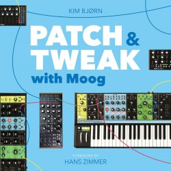 PATCH & TWEAK with Moog - Kim Bjørn (Bog)